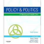 POLICY & POLITICS IN NURSING & HEALTH CARE